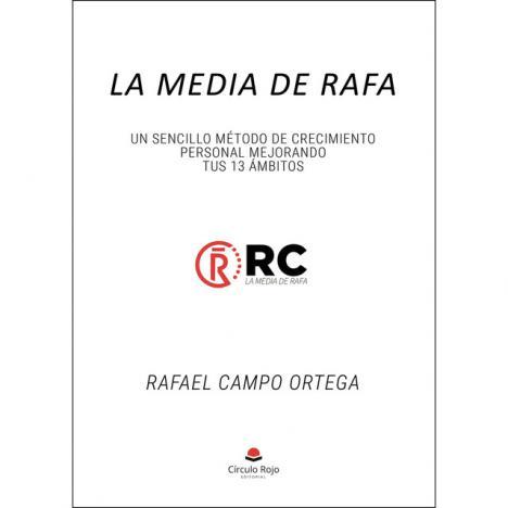 """""""La media de Rafa"""", un libro de crecimiento personal en el que el lector encontrará la ayuda necesaria para volver a empezar"""