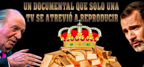 """""""La Monarquía: un negocio rentable"""" y el veto al documental"""