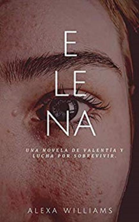 'Elena', una novela corta que atrapa en su esencia y te transportará a otros mundos para evitar una horrible realidad