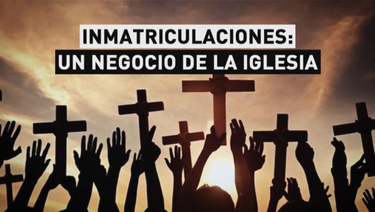 Una de las medidas de Sánchez es la reversión de las inmatriculaciones indebidas de la Iglesia durante el gobierno de Aznar y Rajoy