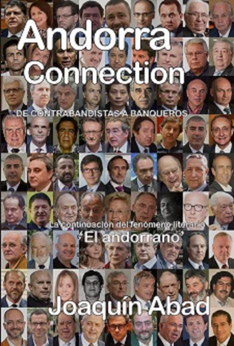 El periodista Joaquín Abad desvela en su nueva novela la conexión de Andorra con célebres personajes y políticos
