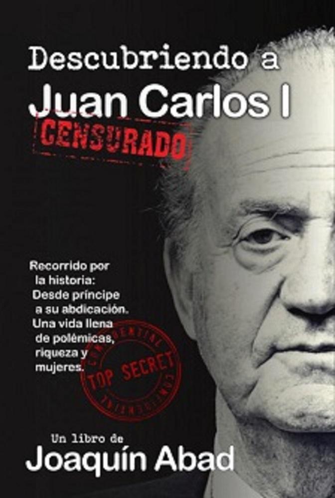 """""""Descubriendo a Juan Carlos I"""", de Joaquín Abad"""