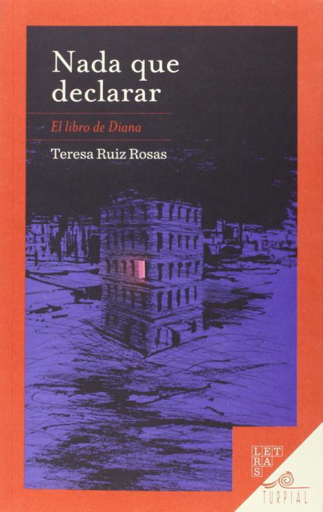 TERESA RUIZ ROSAS – NADA QUE DECLARAR. EL LIBRO DE DIANA