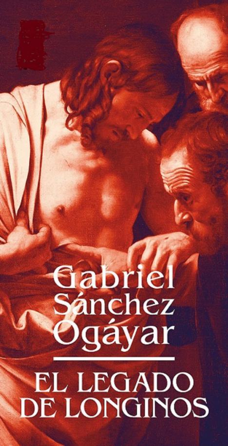 EL LEGADO DE LONGINOS, la nueva Novela de Gabriel Sánchez Ogayar