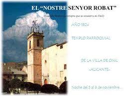 DÍA DEL 'NOSTRE SENYOR ROBAT': EN ONIL (ALICANTE)