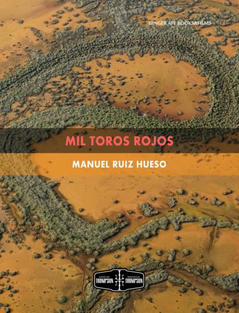 Ginger Ape Books&Films saca un nuevo libro: Mil toros rojos, de Manuel Ruiz Hueso