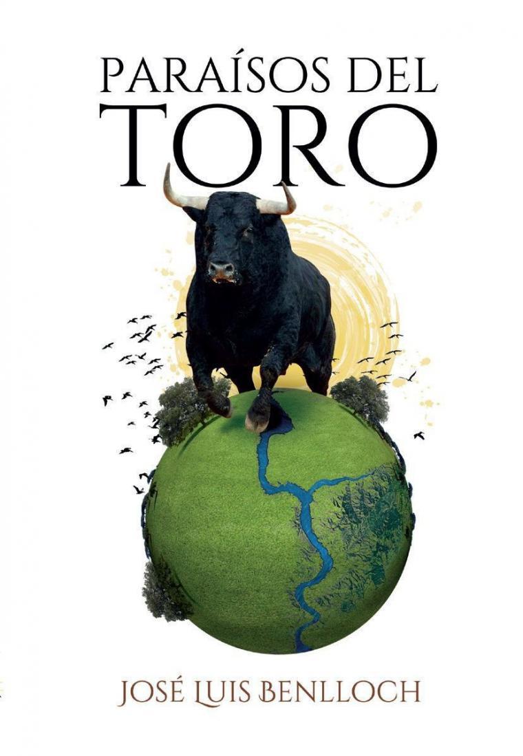'Paraísos del toro', de José Luis Benlloch