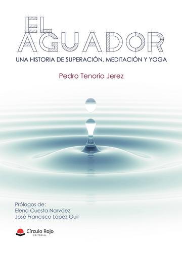 'El aguador'. Una historia de superación, meditación y yoga