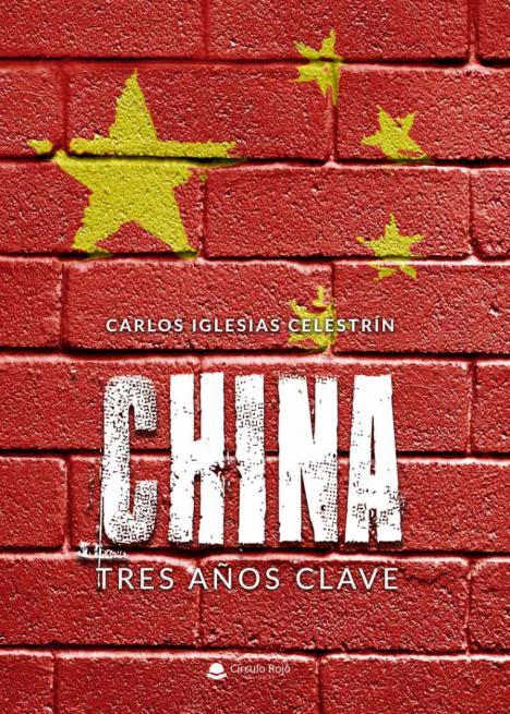 """La historia oriental más reciente queda reflejada a través de los artículos periodísticos de Carlos Iglesias en """"China: tres años clave"""""""