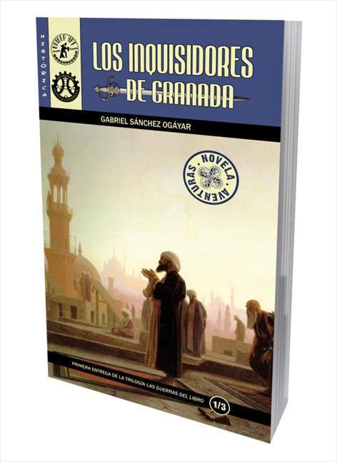 Los Inquisidores de Granada I Gabriel Sánchez Ogáyar