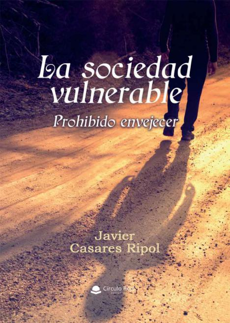 'La sociedad vulnerable. Prohibido envejecer', un ensayo dedicado a reflexionar sobre la estigmatización de la madurez en la sociedad actual