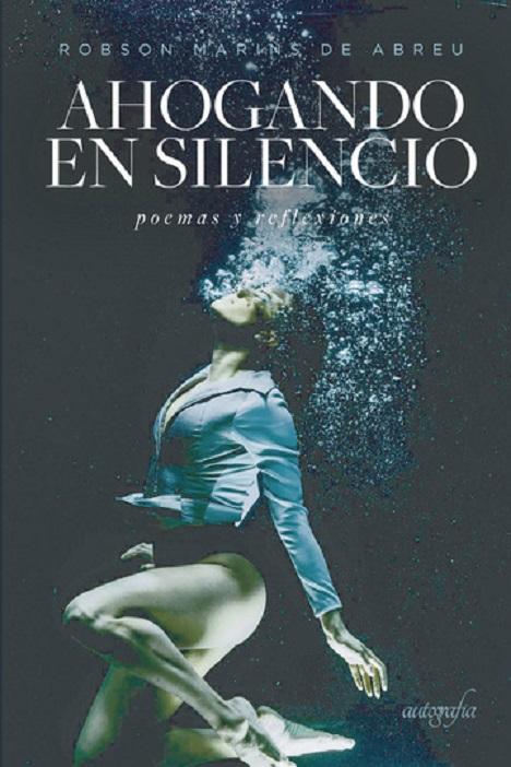 'Ahogando en silencio', un poemario de Robson Marins de Abreu, basado en sus propias experiencias
