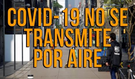 Un informe científico de la Organización Mundial de la Salud indica que no hay pruebas suficientes que sugieran que el Covid 19 se transmite por el aire...pero