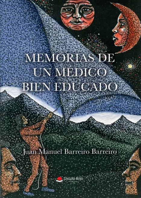 'Memorias de un médico bien educado', una biografía de Juan Manuel Barreiro repleta de ternura y humor
