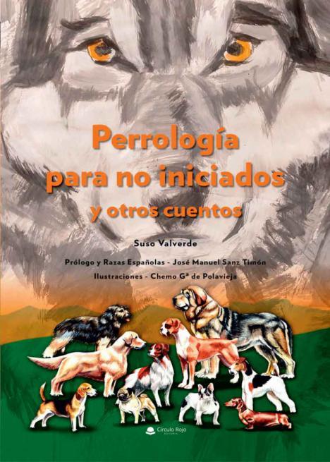 'Perrología para no iniciados y otros cuentos', una obra de Suso Valverde orientada a crear una buena convivencia entre perros y humanos