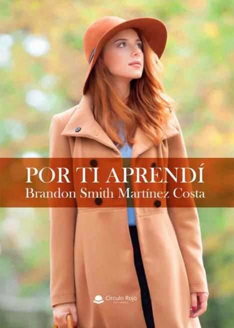 Brandon Smith Martínez Costa presenta su nueva obra: 'Por ti aprendí'