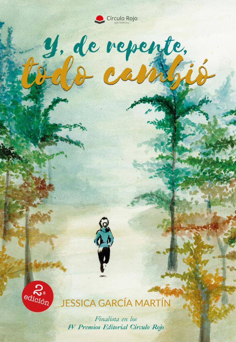 ' Y de repente, todo cambió' una novela de la almeriense Jessica García Martín