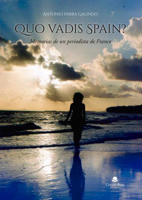 """""""Quo vadis Spain"""", un libro original en el que el autor busca un estilo nuevo de escritura y en el que aborda la situación política de España"""