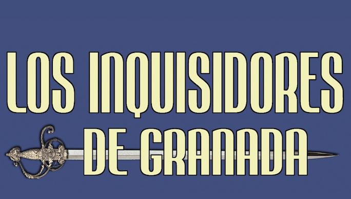 Los Inquisidores de Granada