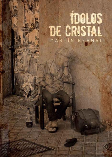 'Ídolos de Cristal', una novela de Martín Bernal que pone a prueba los principios que rigen nuestra sociedad