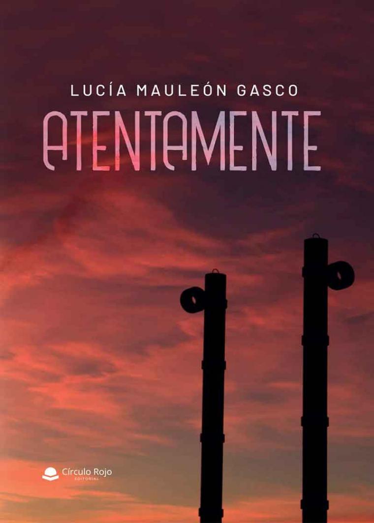 Lucía Mauleón Gasco presenta: 'Atentamente'