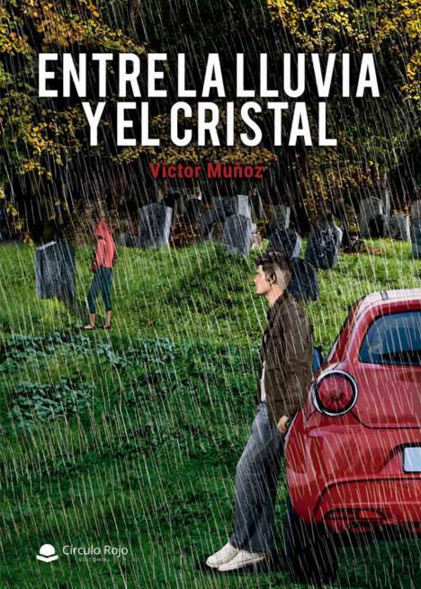 'Entre la lluvía y el cristal' una novela de Víctor Muñoz